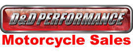 D&D Performance Motorcycle Sales
